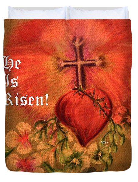 He Is Risen Greeting Card Duvet Cover by Maria Urso