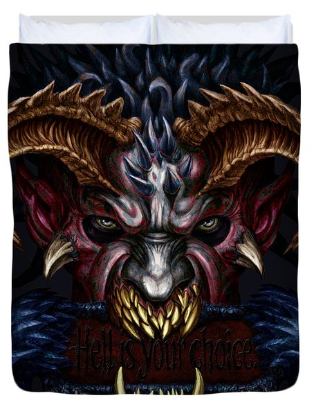 Hell Is Your Choice  Duvet Cover