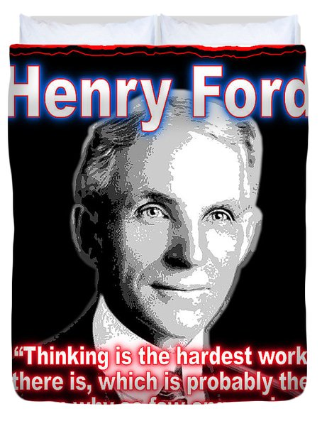 Henry Ford Thinking Is Hard Work Duvet Cover