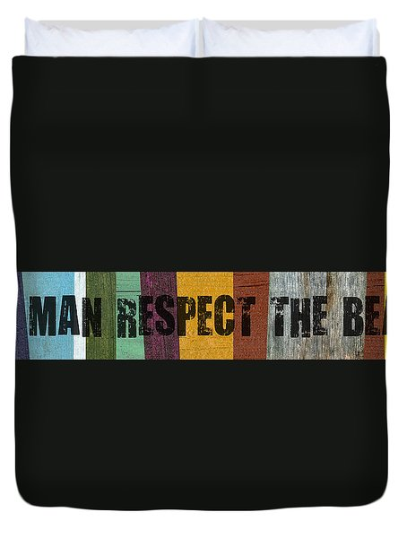 Hey Man Respect The Beach Duvet Cover by Michelle Calkins