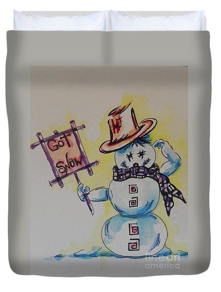 Hot Stuff.... Got Snow Duvet Cover by Chrisann Ellis