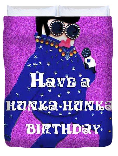 Hunka Hunka Birthday Duvet Cover