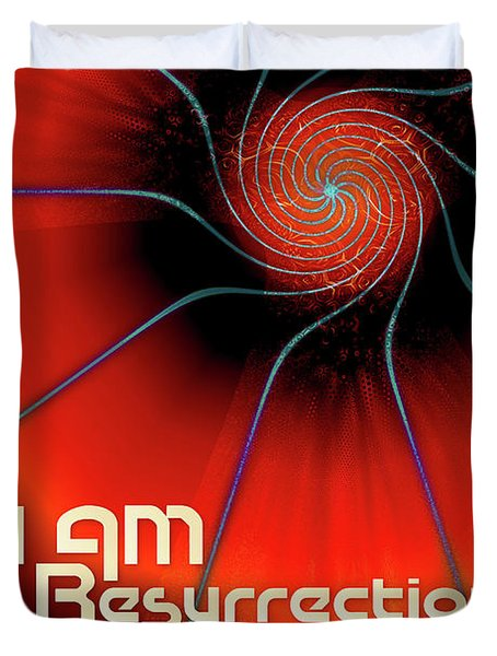 I Am Resurrection And Life Duvet Cover