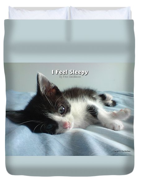 I Feel Sleepy Duvet Cover