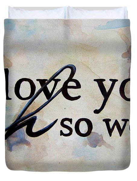 I Love You Oh So Well Duvet Cover