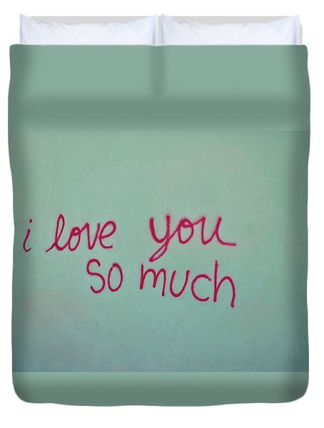 I Love You So Much Duvet Cover