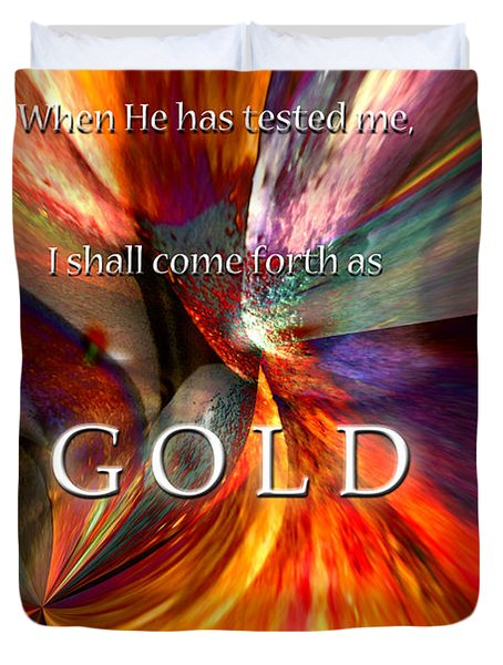I Shall Come Forth As Gold Duvet Cover by Margie Chapman