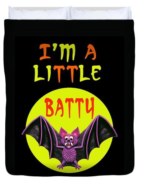 I'm A Little Batty Duvet Cover by Amy Vangsgard