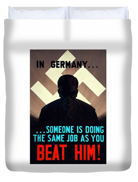 In Germany Someone Is Doing The Same Job As You Duvet Cover by War Is Hell Store