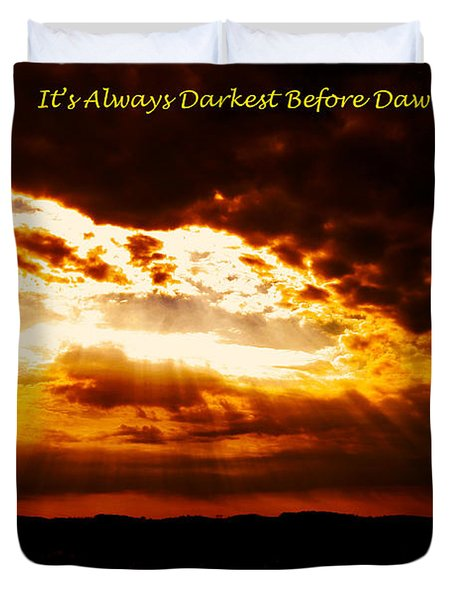 Inspirational It's Always Darkest Just Before Dawn Duvet Cover by Maggie Vlazny
