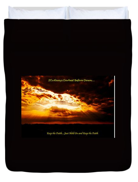 Inspirational It's Always Darkest Just Before Dawn Duvet Cover