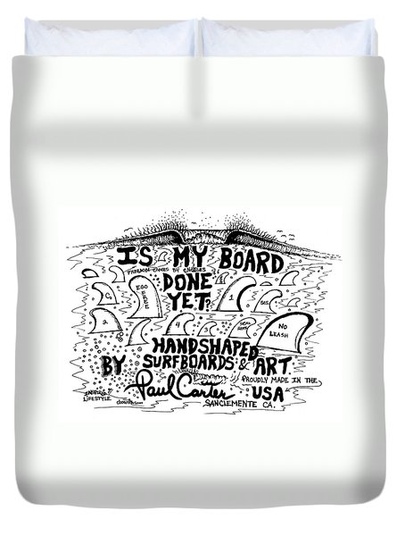 Is My Board Done Yet #1 Duvet Cover