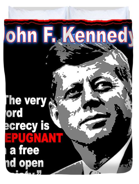 John F Kennedy Secrecy Is Repugnant Duvet Cover