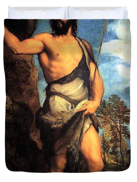 John The Baptist  Duvet Cover by Tiziano Vecellio