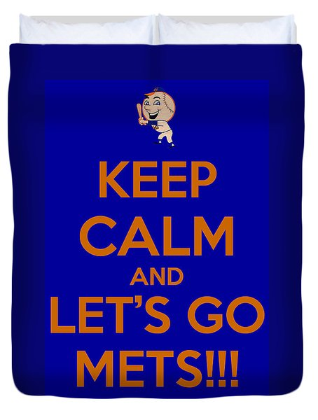 Keep Calm And Lets Go Mets Duvet Cover