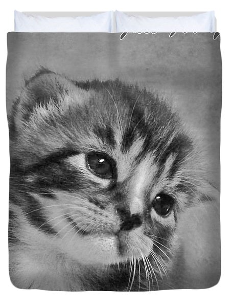 Kitten Just For You Duvet Cover by Terri Waters