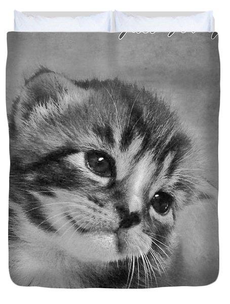 Kitten Just For You Duvet Cover