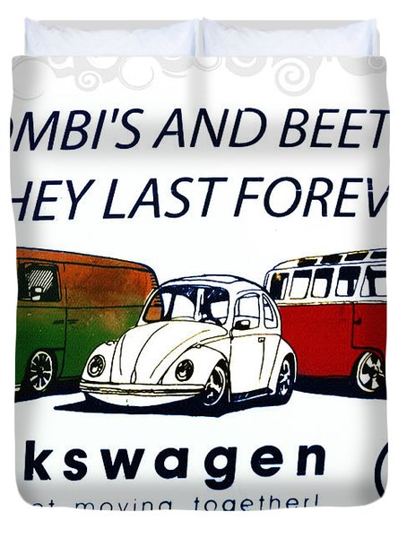 Kombis And Beetles Last Forever Duvet Cover by Bill Cannon