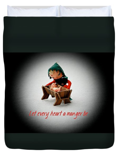 Duvet Cover featuring the photograph Let Every Heart A Manger Be by Dee Dee  Whittle