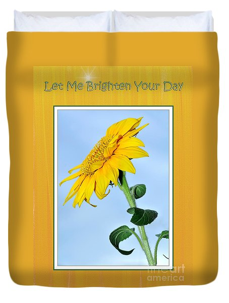 Let Me Brighten Your Day Duvet Cover