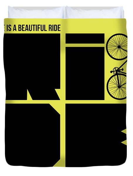 Life Is A Ride Poster Duvet Cover by Naxart Studio