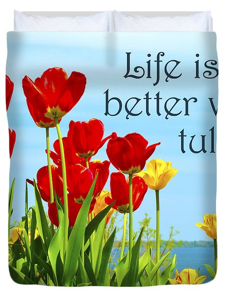 Life Is Better With Tulips Duvet Cover