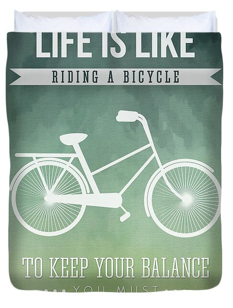 Life Is Like Riding A Bicyle Duvet Cover