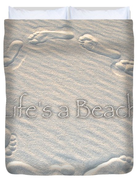 Lifes A Beach With Text Duvet Cover by Charlie and Norma Brock