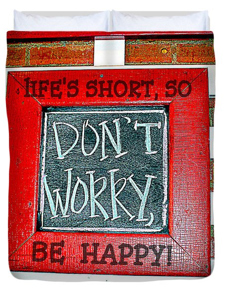 Life's Short So Don't Worry Be Happy Duvet Cover
