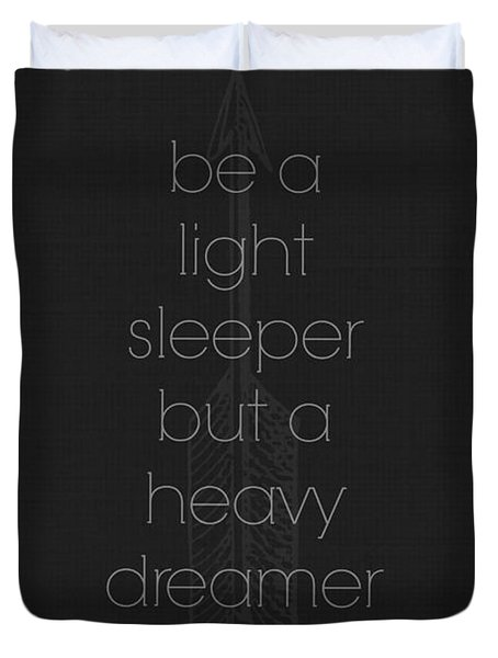 Light Sleeper Heavy Dreamer Duvet Cover