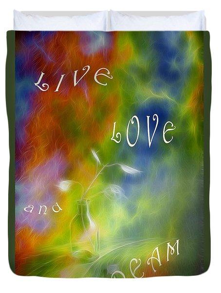 Live Love And Dream Duvet Cover by Veikko Suikkanen