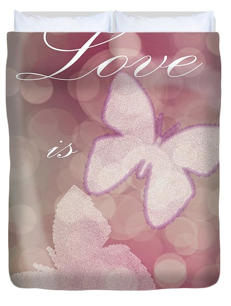 Love Is The Reason Duvet Cover