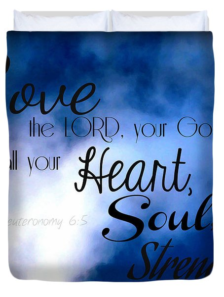 Love The Lord Your God Duvet Cover by Sharon Soberon