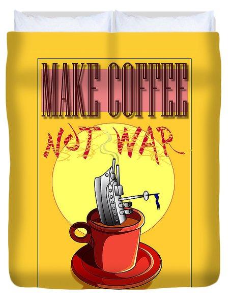 Make Coffee Not War Pop Art Duvet Cover