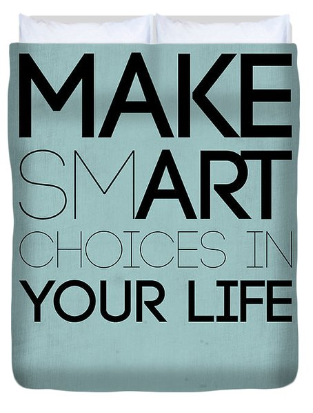 Make Smart Choices In Your Life Poster 1 Duvet Cover