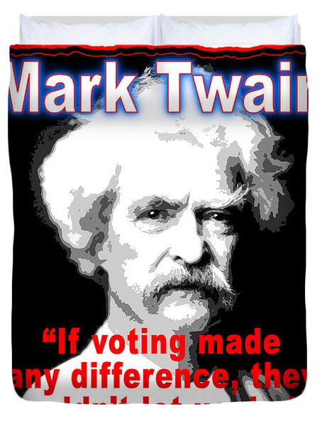 Mark Twain On Voting Duvet Cover