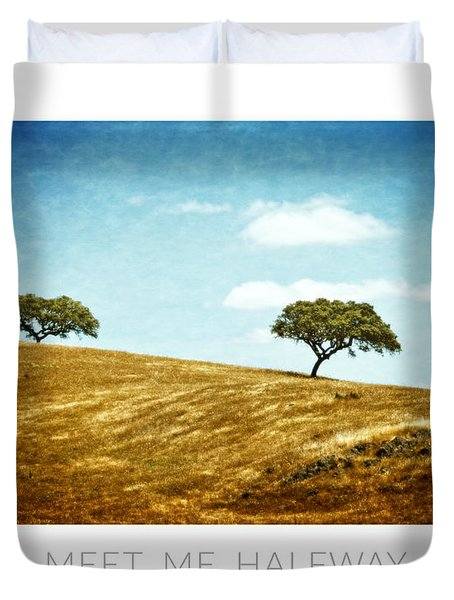 Meet Me Halfway - Poster Duvet Cover by Mary Machare