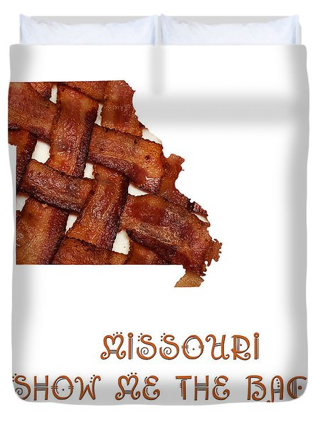 Missouri - Show Me The Bacon - State Map Duvet Cover
