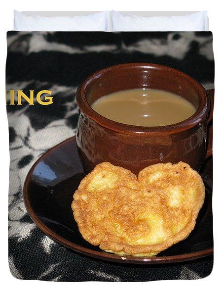 Morning Coffee Served With Love Duvet Cover by Ausra Huntington nee Paulauskaite