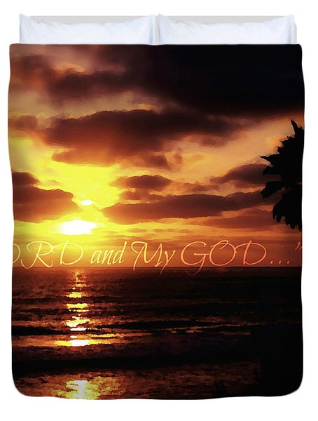My Lord And My God Duvet Cover by Sharon Soberon