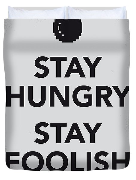 My Stay Hungry Stay Foolish Poster Duvet Cover by Chungkong Art