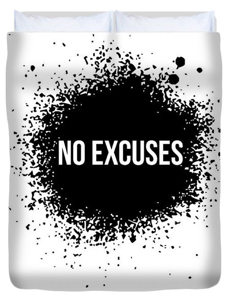 No Excuses Poster White Duvet Cover