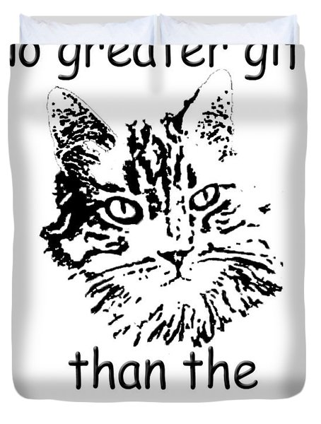 No Greater Gift Than Love Of Cat Duvet Cover by Robyn Stacey