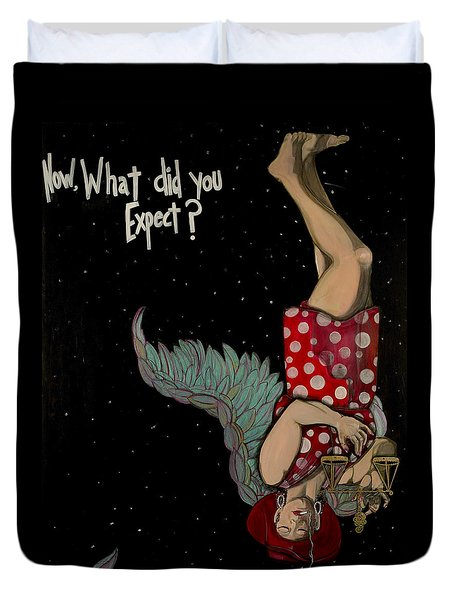 Now What Did You Expect Duvet Cover by Darlene Graeser