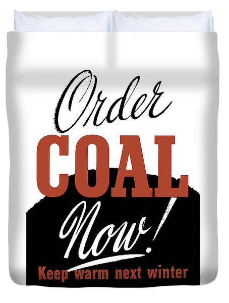 Order Coal Now - Keep Warm Next Winter Duvet Cover by War Is Hell Store