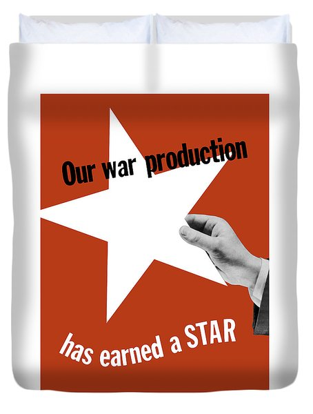 Our War Production Has Earned A Star Duvet Cover by War Is Hell Store