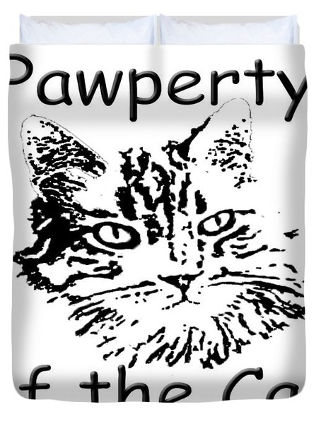 Pawperty Of The Cat Duvet Cover by Robyn Stacey