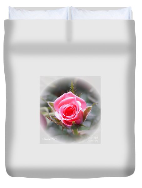 Duvet Cover featuring the photograph Perfect Rosebud In The Light by Becky Lupe