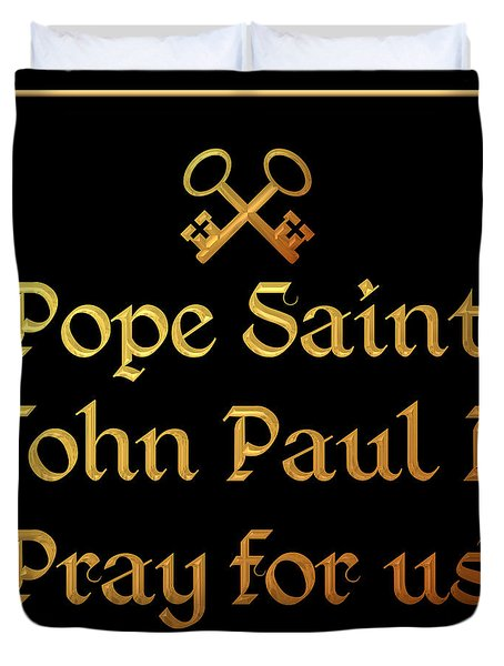 Pope Saint John Paul II Pray For Us Duvet Cover