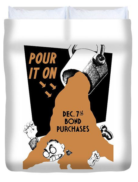 Pour It On December 7th Bond Purchases Duvet Cover by War Is Hell Store